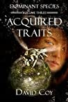 Acquired Traits (Dominant Species, #3)