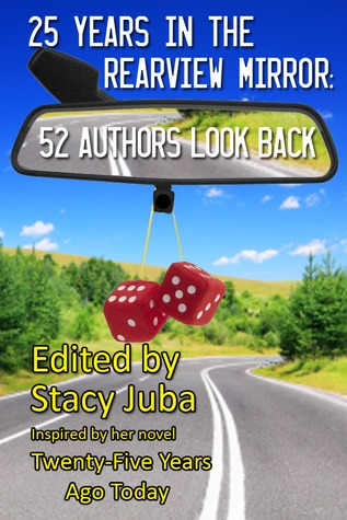 25 Years in the Rearview Mirror by Stacy Juba