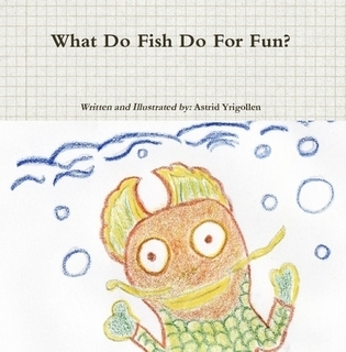 What do fish do for fun?