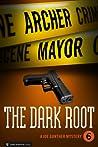 The Dark Root  (Joe Gunther #6)