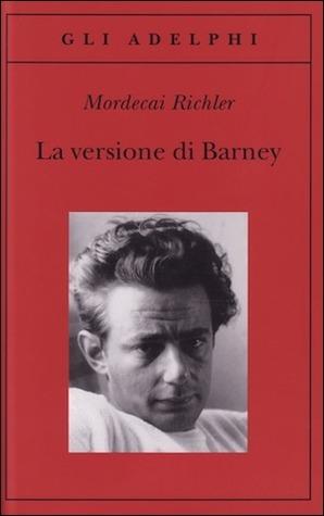 La versione di Barney by Mordecai Richler