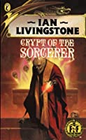 Crypt of the Sorcerer (Fighting Fantasy, #26)