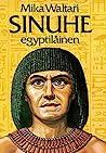 Sinuhe, egyptiläinen by Mika Waltari