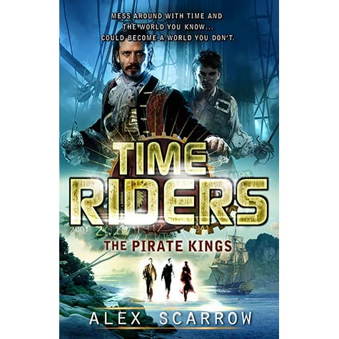The Pirate Kings (TimeRiders, #7) by Alex Scarrow