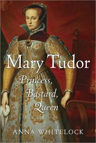 Mary Tudor: Princess, Bastard, Queen