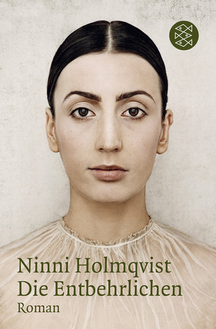 Die Entbehrlichen by Ninni Holmqvist
