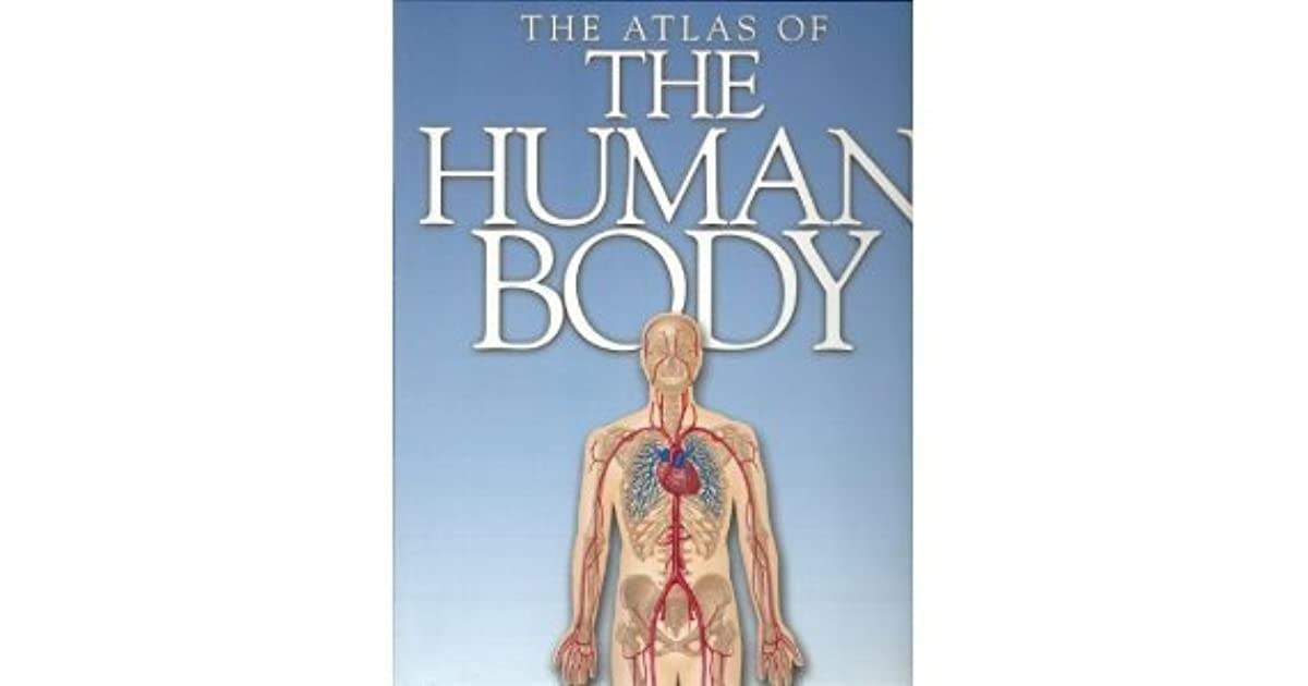 The Atlas Of The Human Body by Peter H. Abrahams