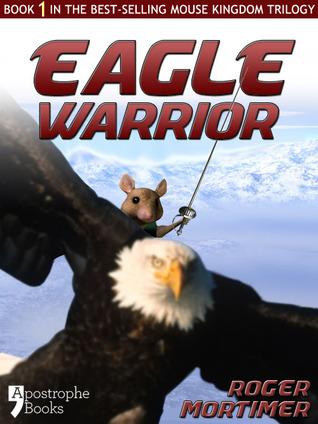 Eagle Warrior by Roger Mortimer
