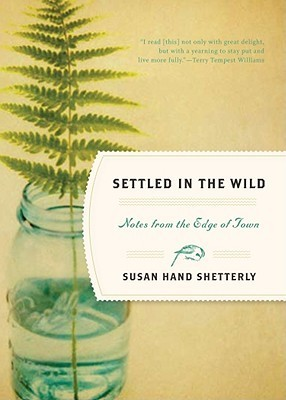 Settled in the Wild- Notes from the Edge of Town
