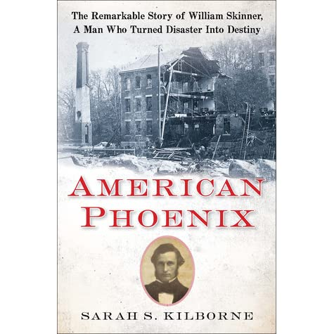 American Phoenix The Remarkable Story Of William Skinner A Man Who