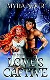 Love's Captive by Myra Nour