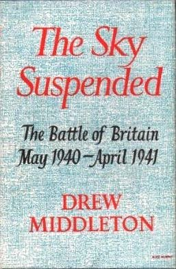 The Sky Suspended: The Battle of Britain May 1940-April 1941