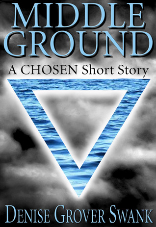 Middle Ground (The Chosen, #0.2)