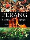 Perang Yang Mengubah Sejarah, Buku Pertama: Dari Pertempuran Megiddo [1457 SM] Hingga Blenheim [1704]