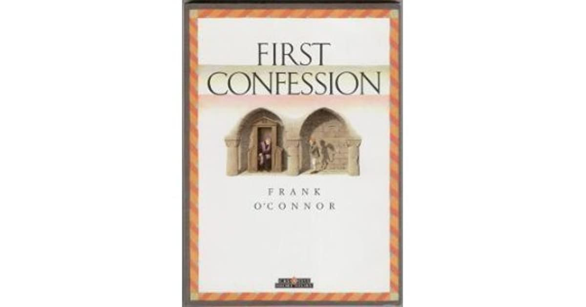 a summary of the first confession a story by frank oconnor Dive deep into frank o'connor's first confession with extended analysis, commentary, and discussion.