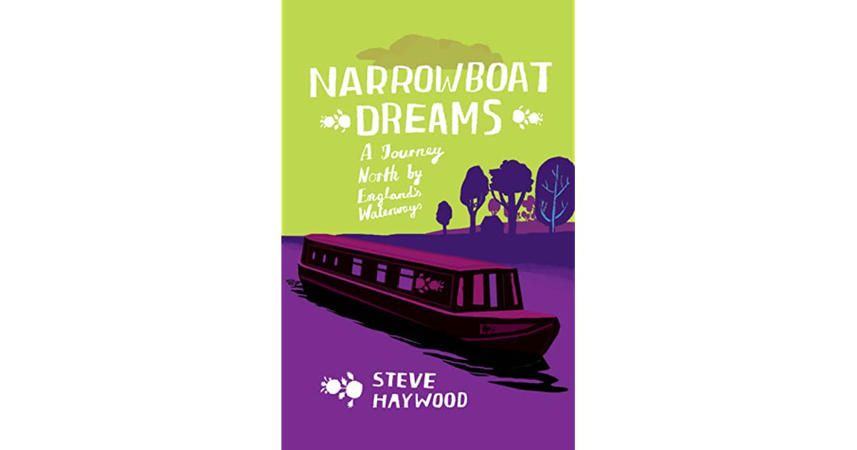 Narrowboat Dreams: A Journey North by Englands Waterways