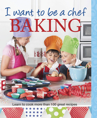 I Want to Be a Chef Baking
