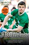 Brian O'Driscoll: The Biography: The Story of Ireland's Greatest Rugby Hero