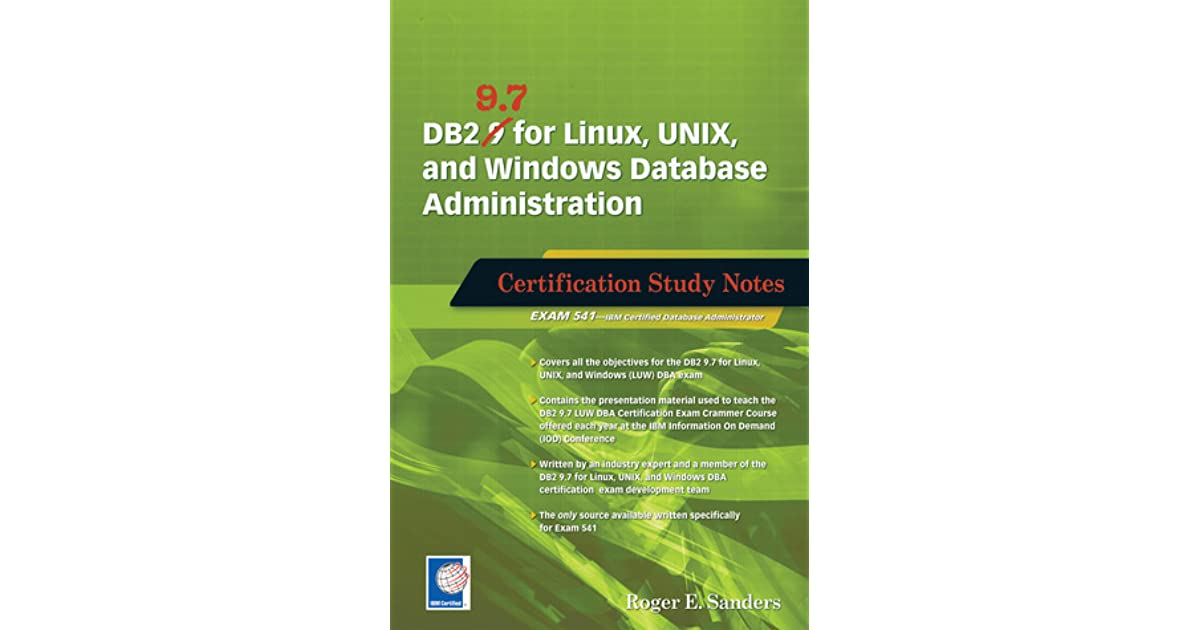 DB2 9.7 for Linux, UNIX, and Windows Database Administration ...