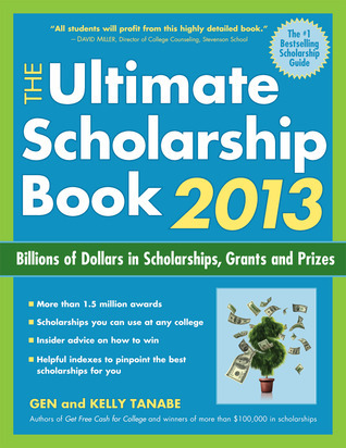 The Ultimate Scholarship Book 2013  Billions of Dollars in Scholarships, Grants and Prizes