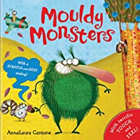 Mouldy Monsters. Illustrated by Annalaura Cantone