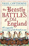 The Beastly Battles of Old England: The Misguided Manoeuvres of the British at War audiobook download free