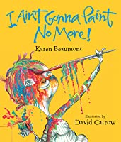I Ain't Gonna Paint No More! lap board book
