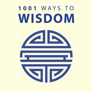 1001 Ways to Wisdom