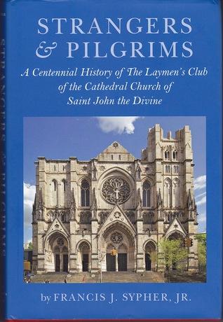 Strangers & Pilgrims by Francis J. Sypher Jr.