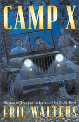 Camp X (Camp X, #1) by Eric Walters