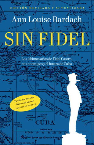 A Death Foretold in Miami Havana and Washington Without Fidel