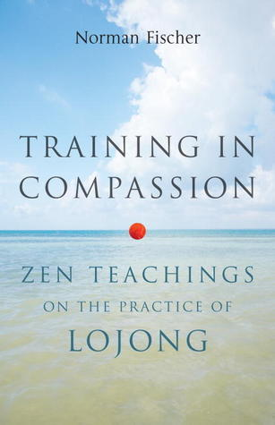 Training in Compassion  Zen Teachings on the Practice of Lojong