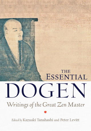 The Essential Dogen by Dōgen