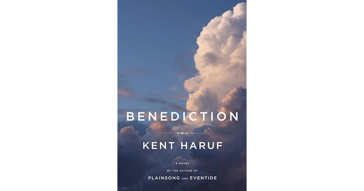 Benediction (Plainsong, #3) by Kent Haruf