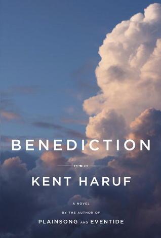 Benediction by Kent Haruf