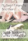 My Best Friend's Brother / The Summer I Turned Into a Girl (Swapped Lives #1)