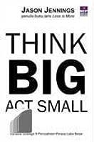 Think Big Act Small: Rahasia Strategis 9 Perusahaan Peraup Laba Besar