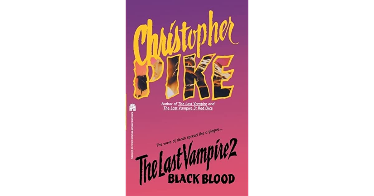 Black Blood The Last Vampire 2 By Christopher Pike
