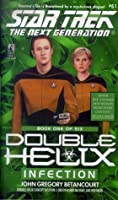 Infection (Star Trek: The Next Generation, #51) (Double Helix, #1)