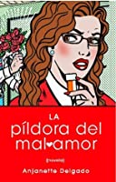 Pildora del mal amor (Heartbreak Pill; Spanish edition)
