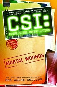 CSI: Mortal Wounds (CSI, #1-3)