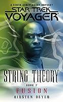 Fusion (Star Trek: Voyager: String Theory, #2)