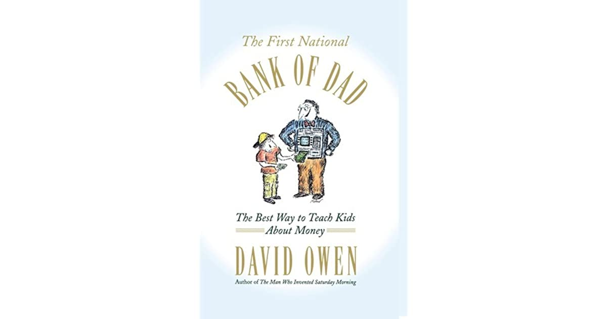 The First National Bank of Dad: The Best Way to Teach Kids