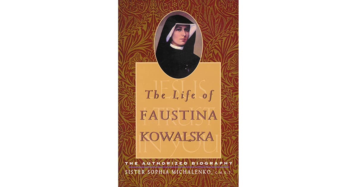 Triumph Through Trial The Untold Story Behind the Canonization of Sister Maria Faustina Kowalska