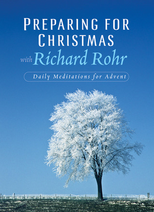 Preparing for Christmas: Daily Reflections for Advent by Richard Rohr