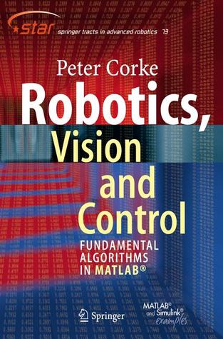 Robotics, Vision and Control: Fundamental Algorithms in
