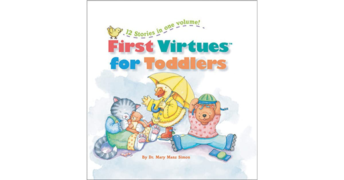First Virtues For Toddlers All 12 By Mary Manz Simon