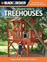 The Complete Guide to Treehouses: Design & Build Your Kids a Treehouse