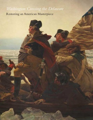 Carrie Rebora Barratt, 'Washington Crossing the Delaware - Restoring an American Masterpiece'