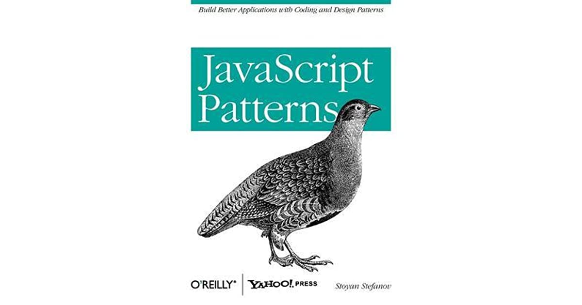 JavaScript Patterns By Stoyan Stefanov Interesting Javascript Design Patterns